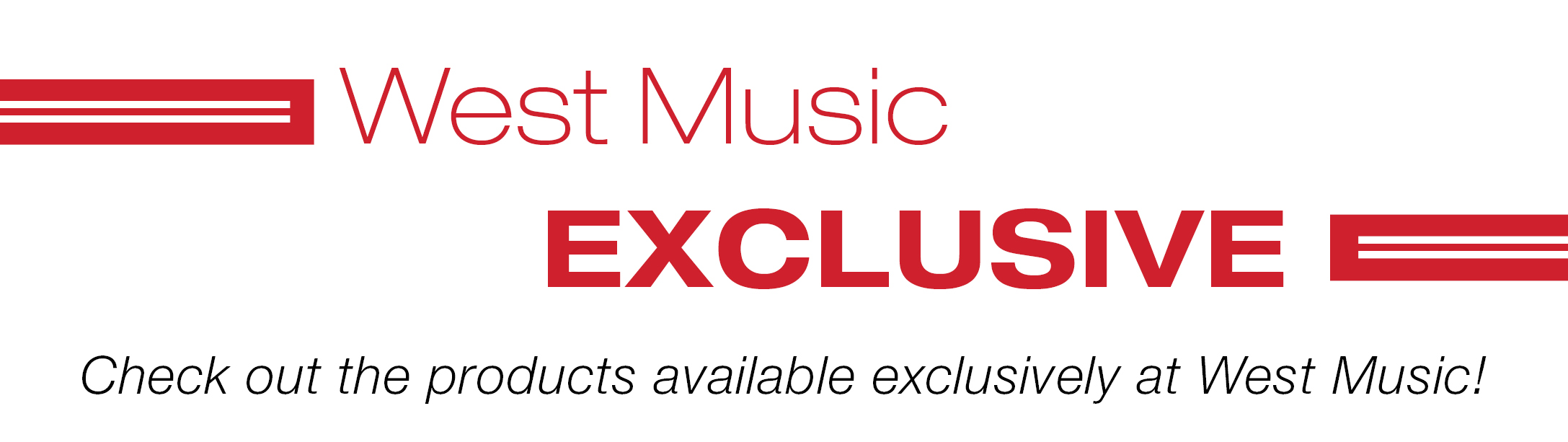 West Music Exclusive Products