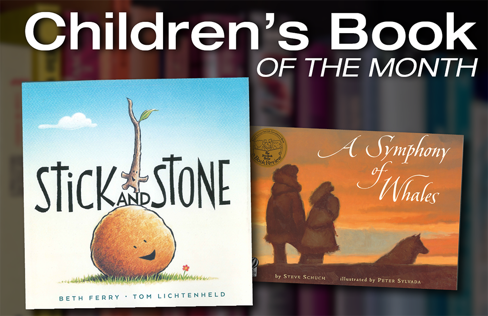 Children's Book of the Month: Stick and Stone and A Symphony of Whales
