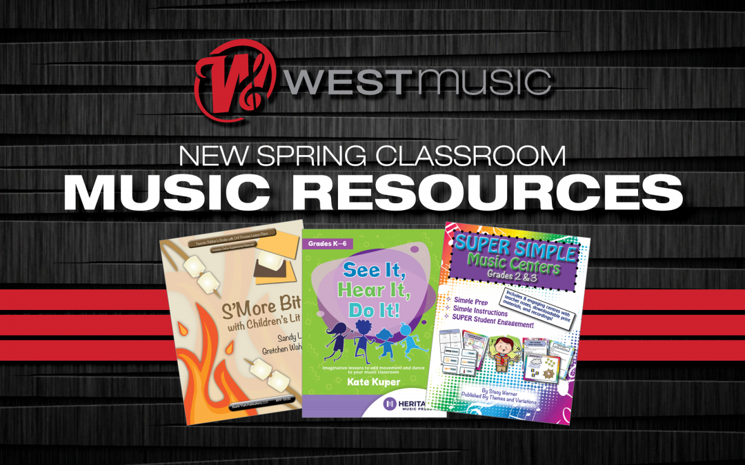 New Spring 2019 Classroom Music Resources