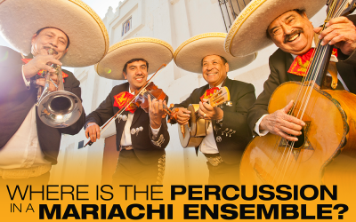 Where is the Percussion in a Mariachi Ensemble?
