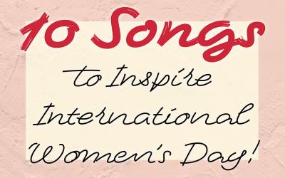 10 Songs to Inspire International Women's Day