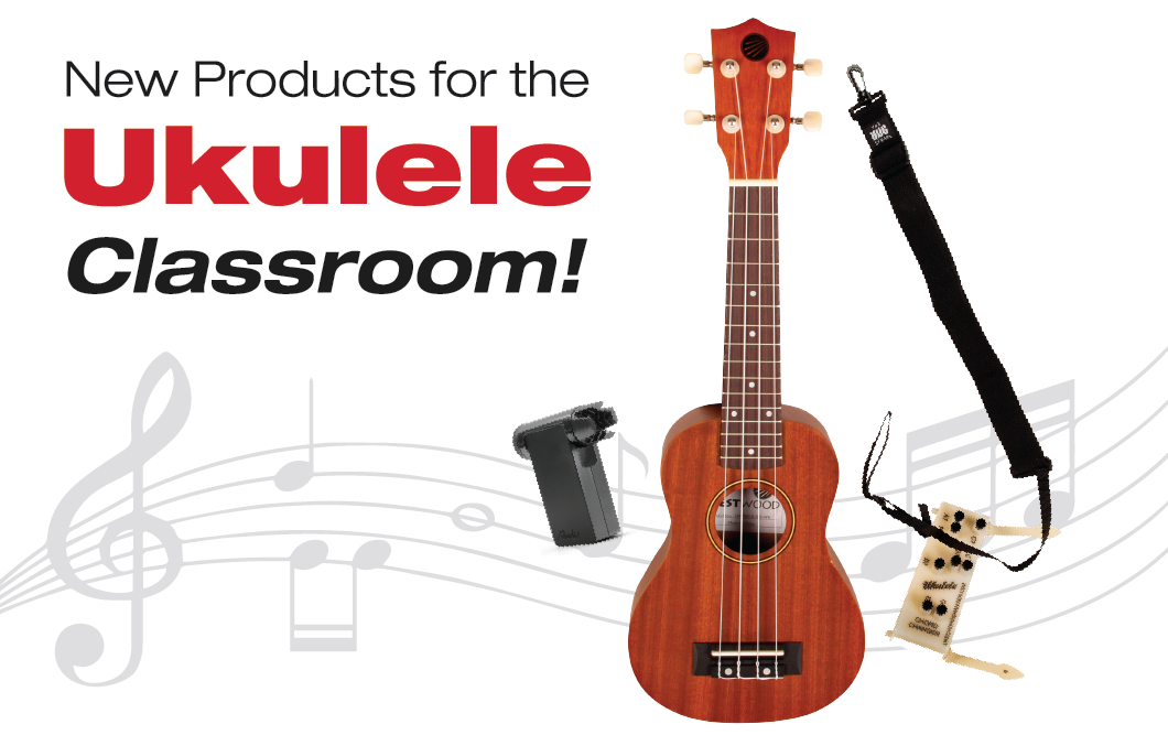 New Products for the Ukulele Classroom 2019