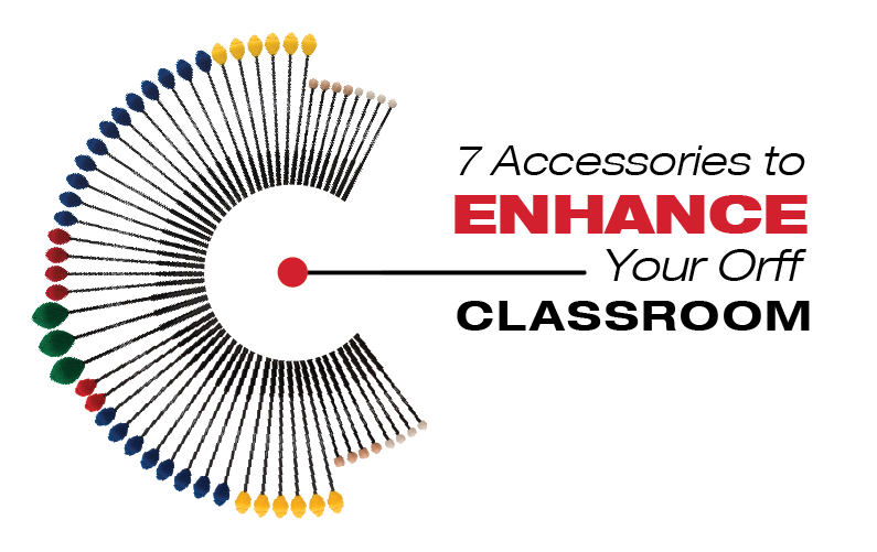 7 Accessories to Enhance Your Orff Classroom
